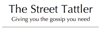 The Street Tattler - Giving you the gossip you need